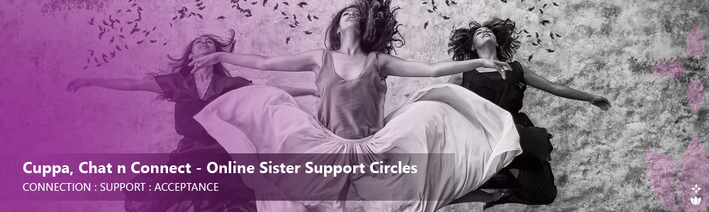 Cuppa, Chat n Connect Online Sister Support Circle